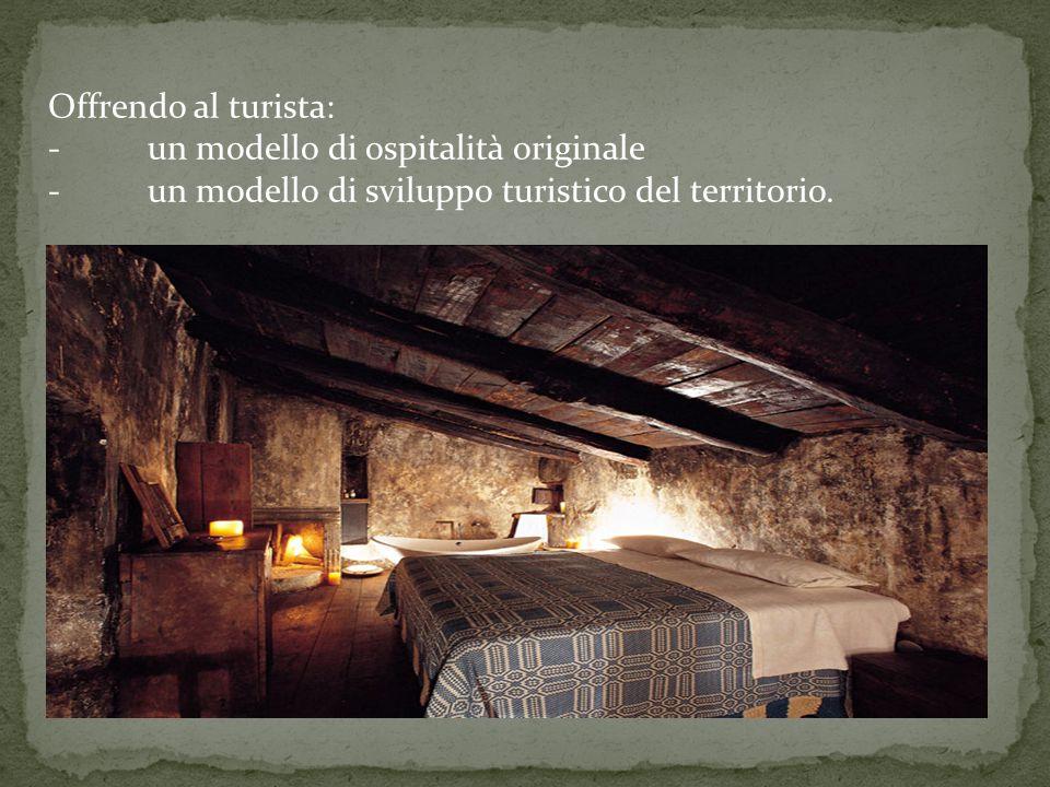 Offrendo al turista: - un modello di ospitalità originale - un modello di sviluppo turistico del territorio.