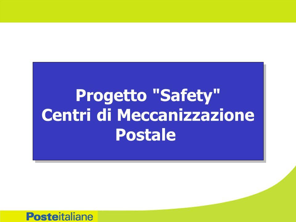 Progetto Safety Centri di Meccanizzazione Postale Progetto Safety Centri di Meccanizzazione Postale