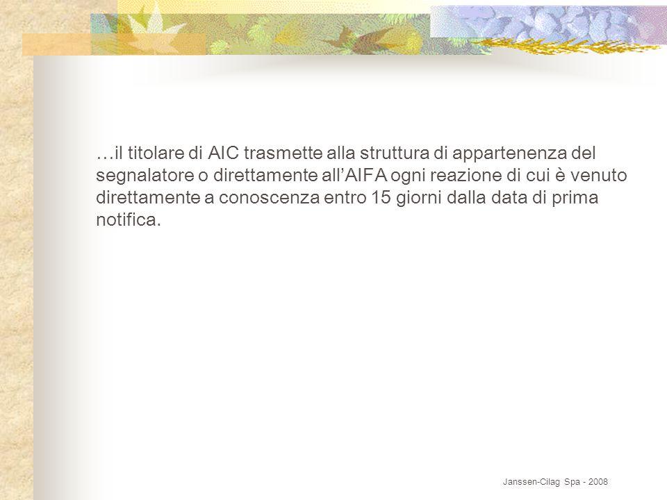 …il titolare di AIC trasmette alla struttura di appartenenza del segnalatore o direttamente all'AIFA ogni reazione di cui è venuto direttamente a cono