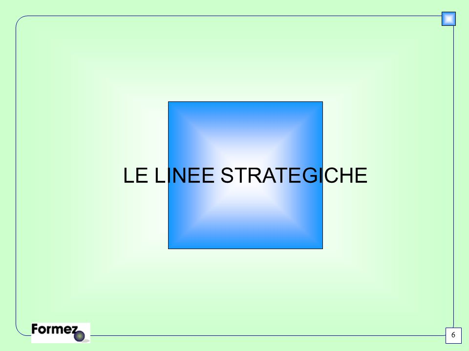 LE LINEE STRATEGICHE 6