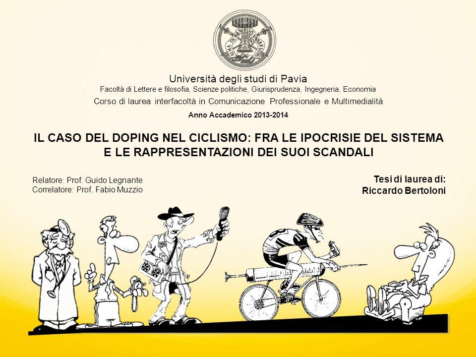 Università degli studi di Pavia Facoltà di Lettere e filosofia, Scienze politiche, Giurisprudenza, Ingegneria, Economia IL CASO DEL DOPING NEL CICLISM