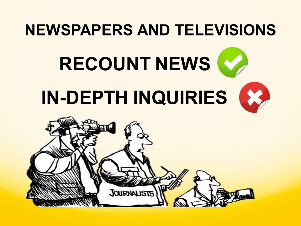 RECOUNT NEWS IN-DEPTH INQUIRIES NEWSPAPERS AND TELEVISIONS