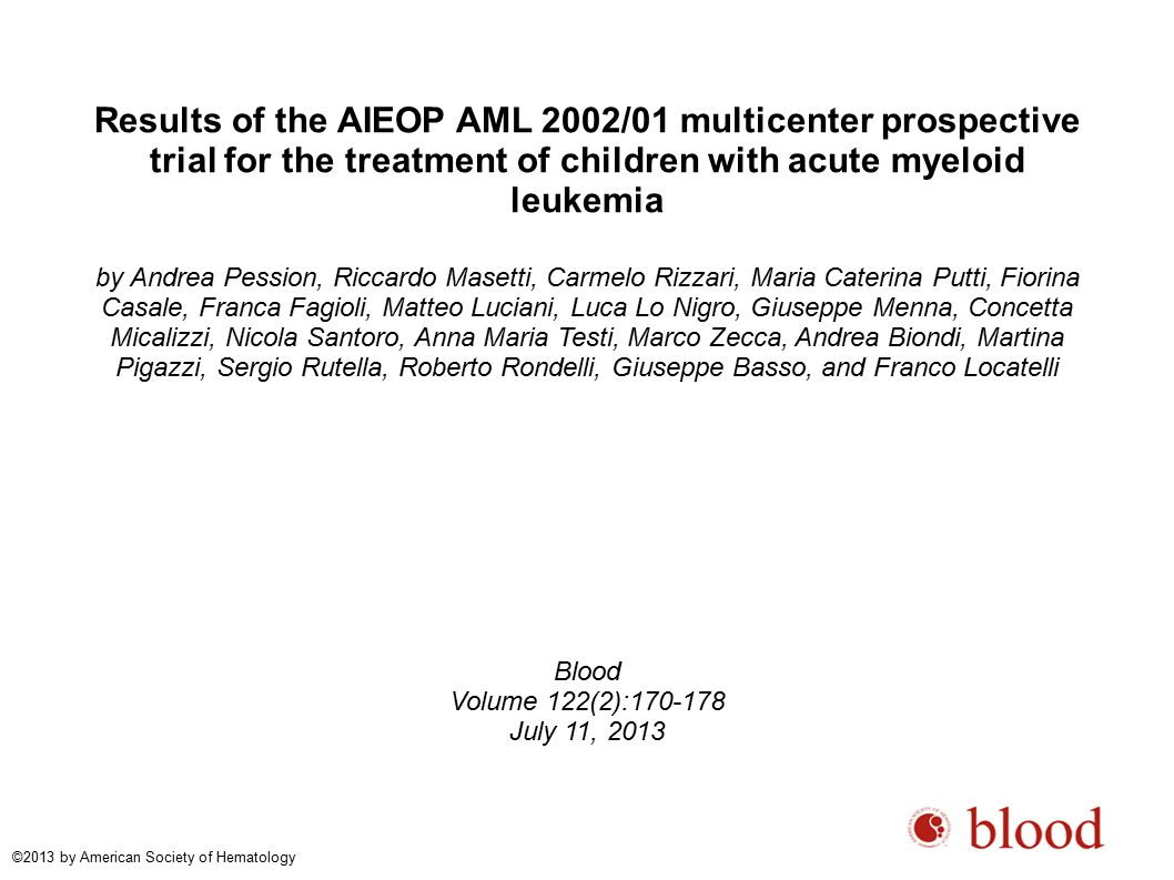 Results of the AIEOP AML 2002/01 multicenter prospective trial for the treatment of children with acute myeloid leukemia by Andrea Pession, Riccardo M