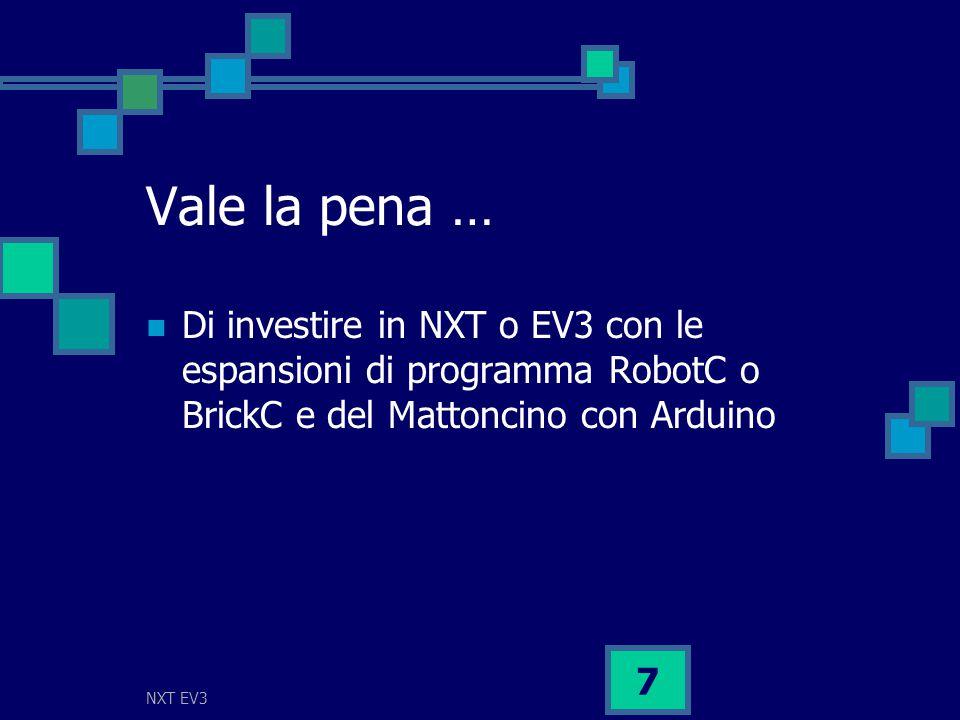 NXT EV3 7 Vale la pena … Di investire in NXT o EV3 con le espansioni di programma RobotC o BrickC e del Mattoncino con Arduino