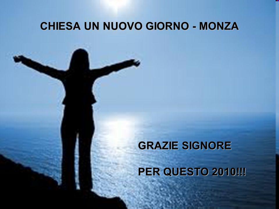 CHIESA UN NUOVO GIORNO - MONZA GRAZIE SIGNORE PER QUESTO 2010!!!