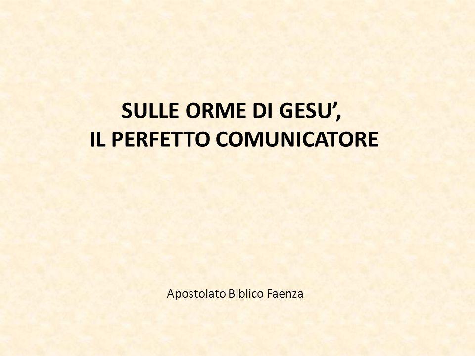 SULLE ORME DI GESU', IL PERFETTO COMUNICATORE Apostolato Biblico Faenza