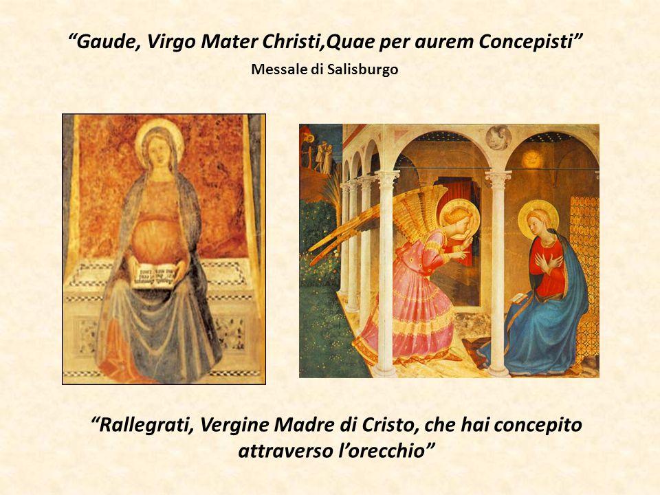 """""""Gaude, Virgo Mater Christi,Quae per aurem Concepisti"""" Messale di Salisburgo """"Rallegrati, Vergine Madre di Cristo, che hai concepito attraverso l'orec"""