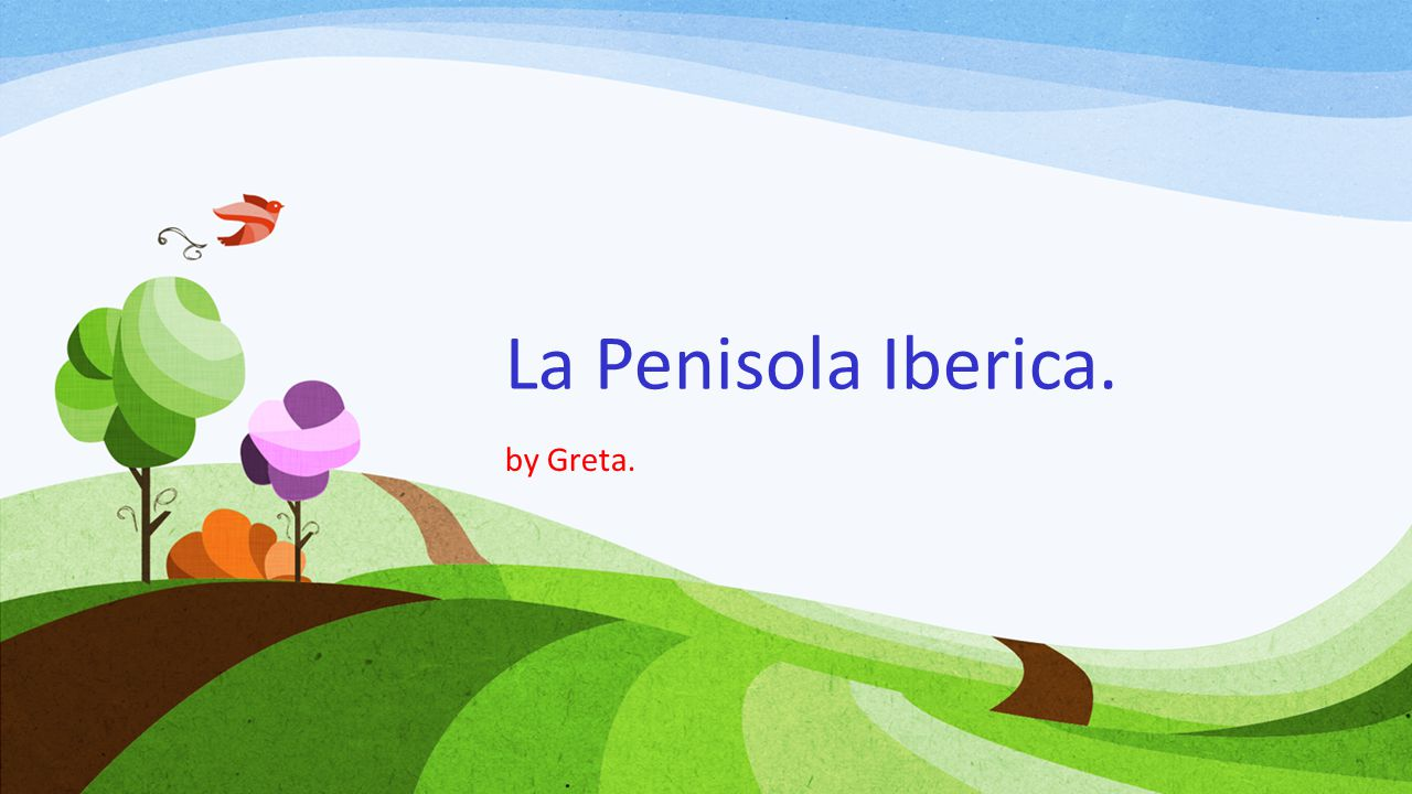 La Penisola Iberica. Penisola Iberica