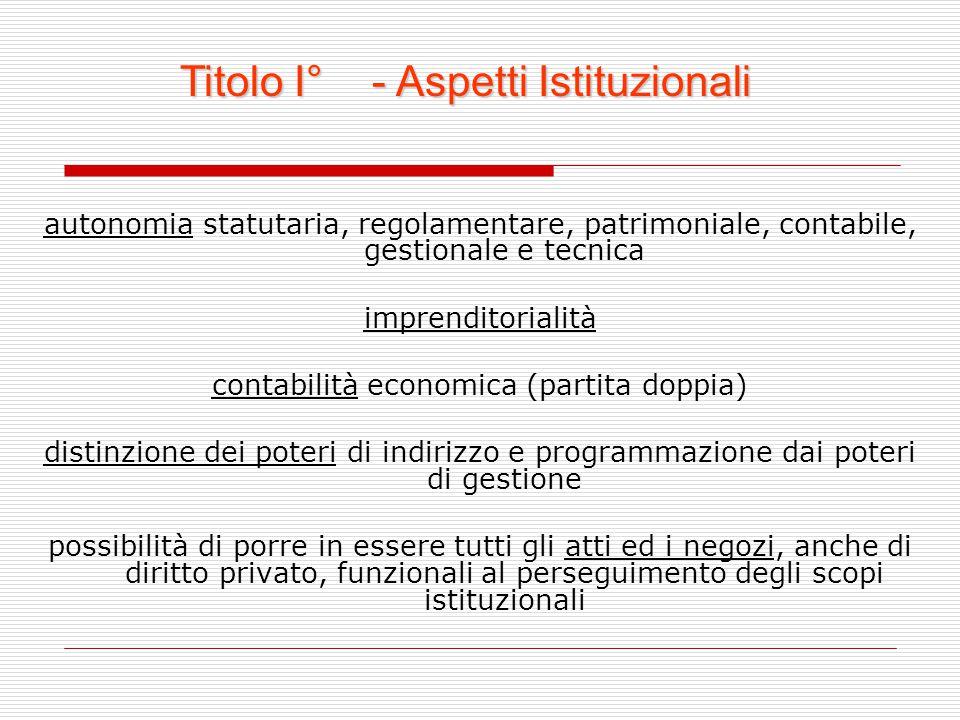 autonomia statutaria, regolamentare, patrimoniale, contabile, gestionale e tecnica imprenditorialità contabilità economica (partita doppia) distinzion
