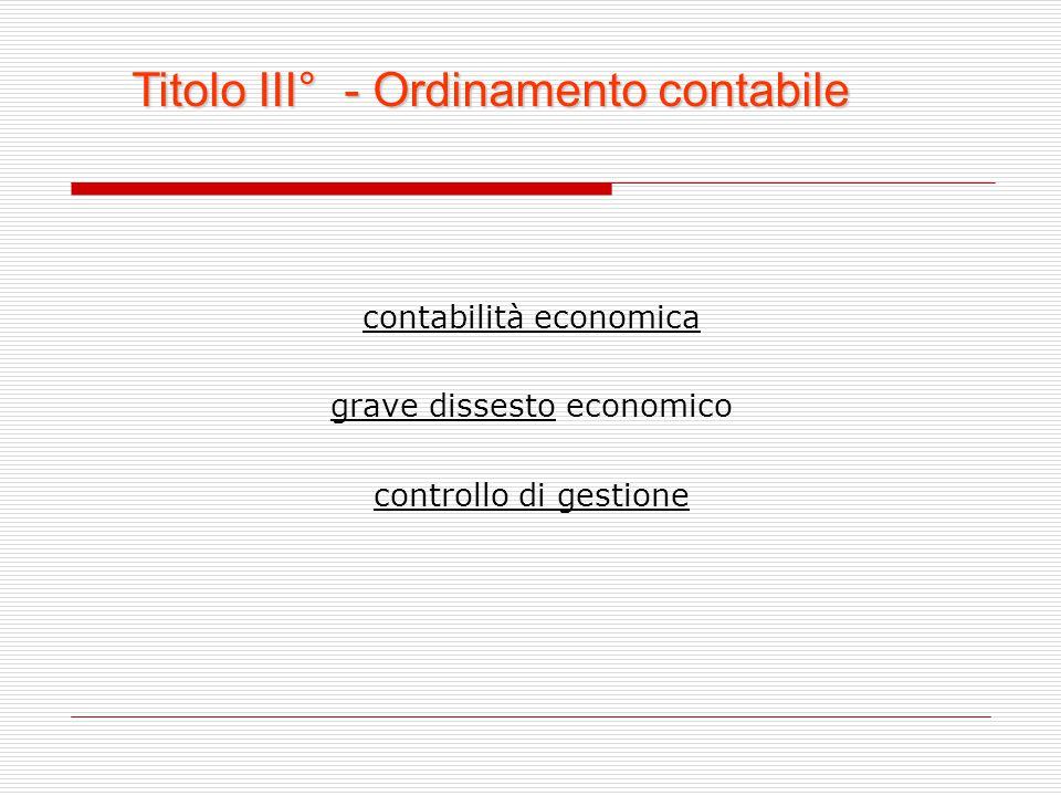 contabilità economica grave dissesto economico controllo di gestione Titolo III° - Ordinamento contabile