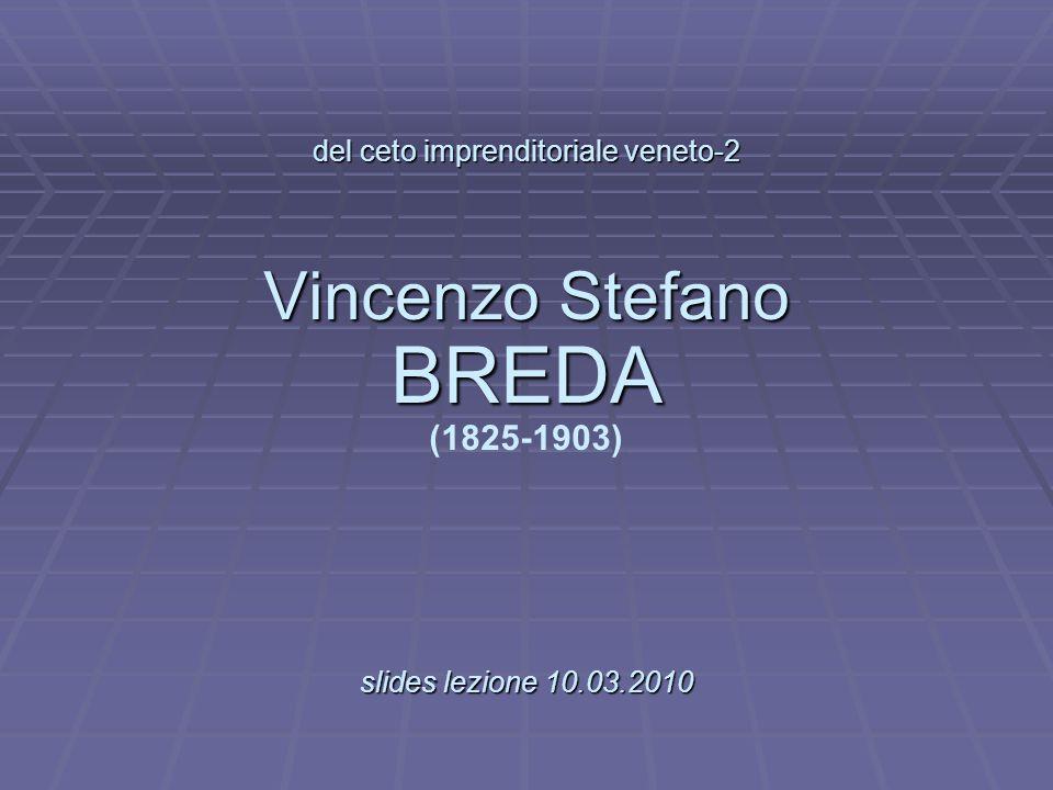 del ceto imprenditoriale veneto-2 Vincenzo Stefano BREDA.