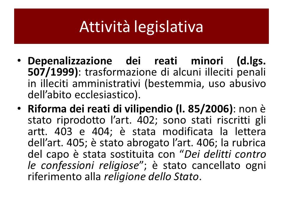 Attività legislativa Depenalizzazione dei reati minori (d.lgs. 507/1999): trasformazione di alcuni illeciti penali in illeciti amministrativi (bestemm
