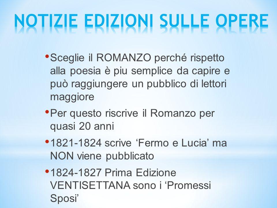 Sceglie il ROMANZO perché rispetto alla poesia è piu semplice da capire e può raggiungere un pubblico di lettori maggiore Per questo riscrive il Roman