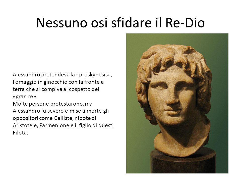 Nessuno osi sfidare il Re-Dio Alessandro pretendeva la «proskynesis», l'omaggio in ginocchio con la fronte a terra che si compiva al cospetto del «gra