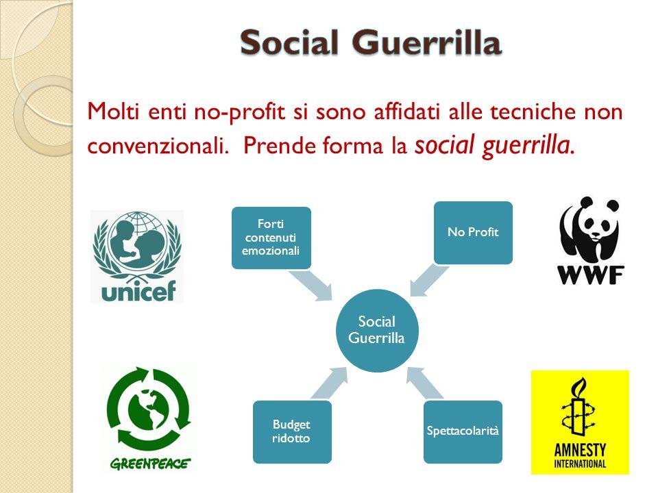 Molti enti no-profit si sono affidati alle tecniche non convenzionali. Prende forma la social guerrilla. Social Guerrilla Budget ridotto Spettacolarit