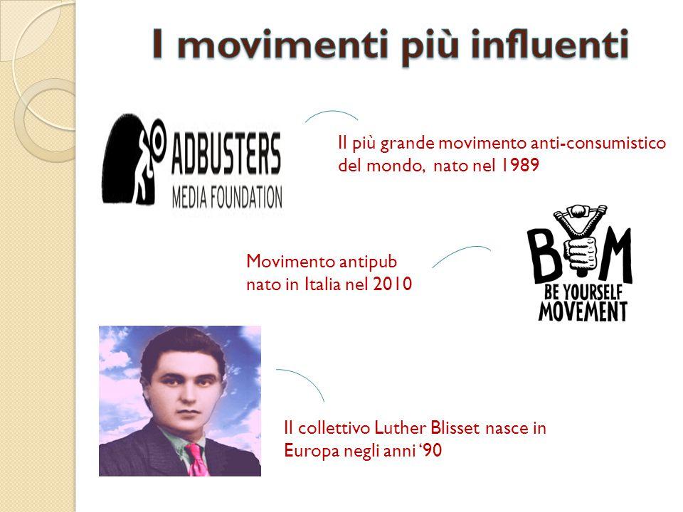 Il collettivo Luther Blisset nasce in Europa negli anni '90 Movimento antipub nato in Italia nel 2010 Il più grande movimento anti-consumistico del mo