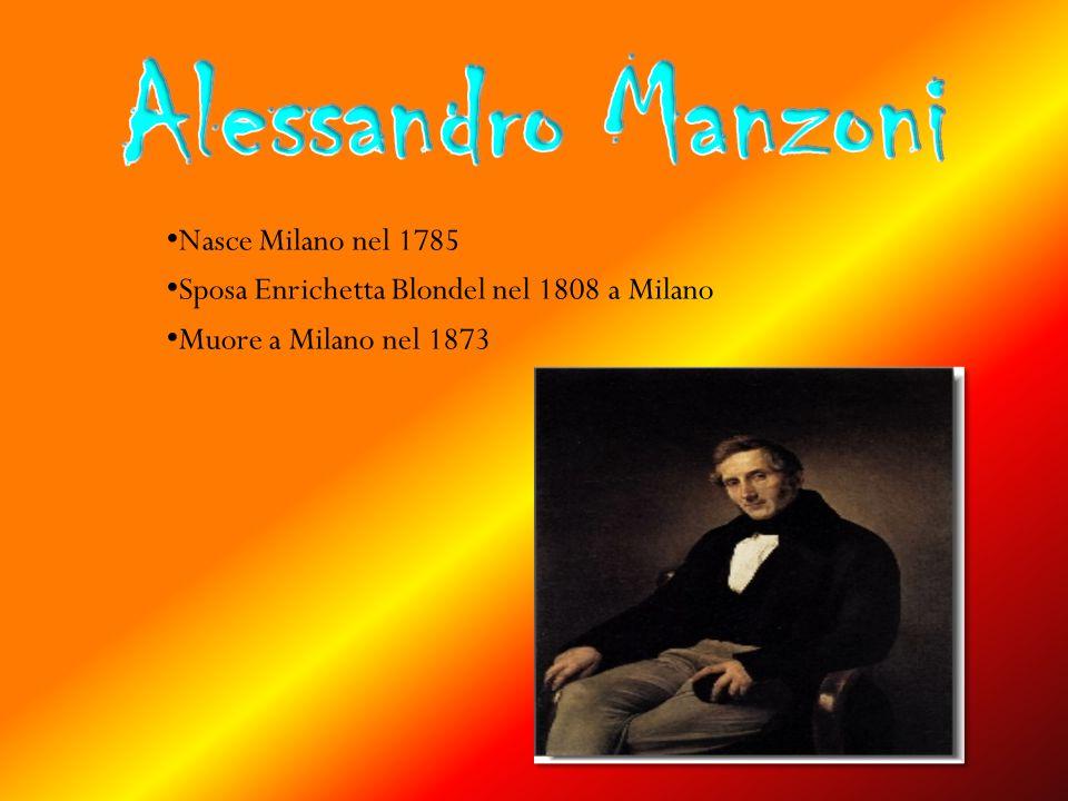 Nasce Milano nel 1785 Sposa Enrichetta Blondel nel 1808 a Milano Muore a Milano nel 1873