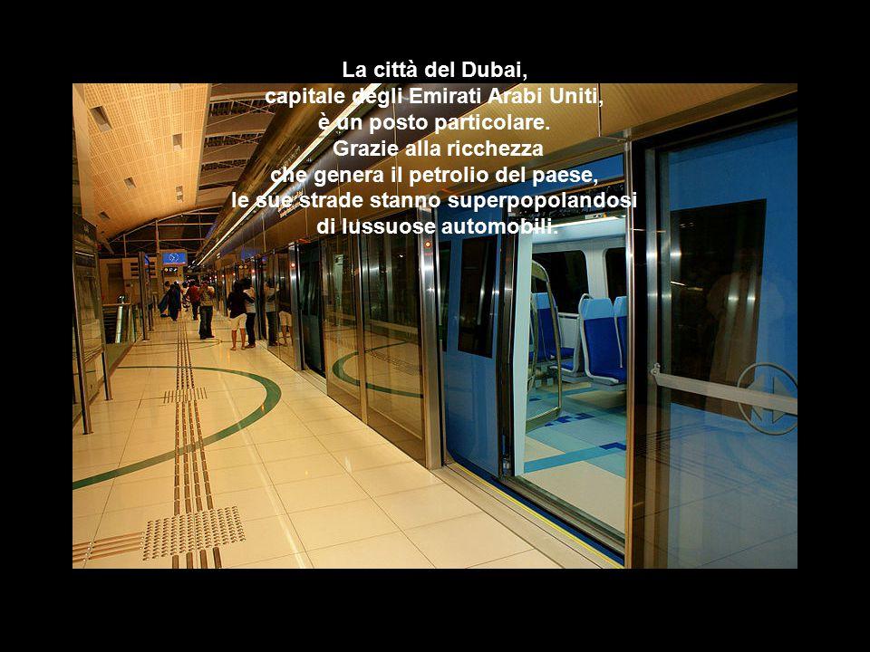 La città del Dubai, capitale degli Emirati Arabi Uniti, è un posto particolare.