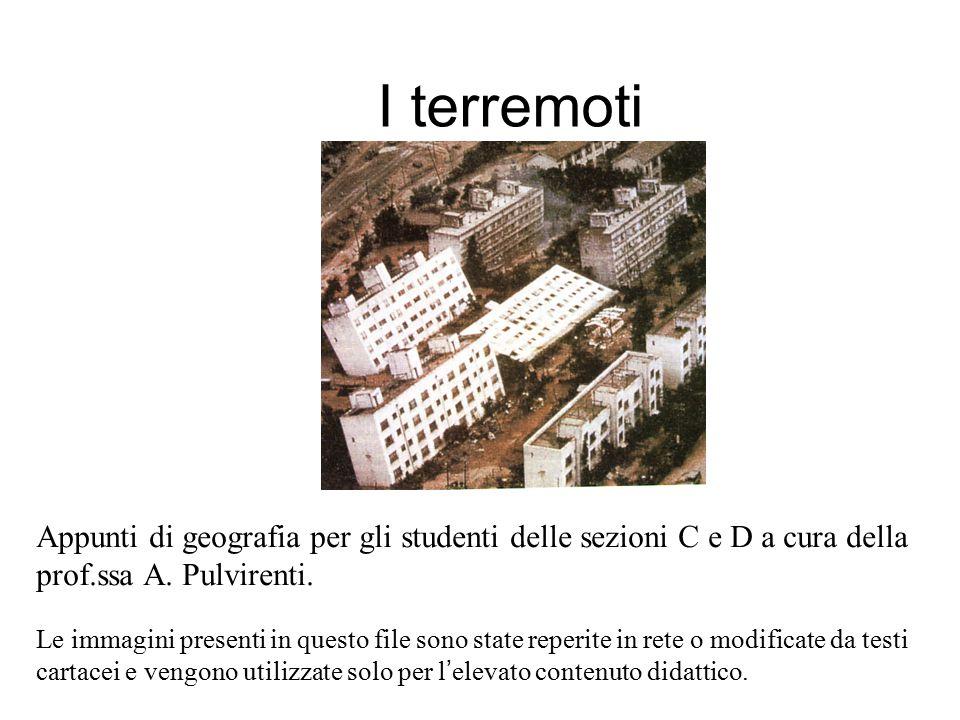 I terremoti Le immagini presenti in questo file sono state reperite in rete o modificate da testi cartacei e vengono utilizzate solo per l ' elevato c
