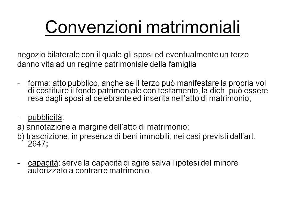 Convenzioni matrimoniali negozio bilaterale con il quale gli sposi ed eventualmente un terzo danno vita ad un regime patrimoniale della famiglia -form