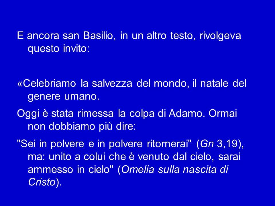 Due significativi testi di san Basilio lo illustrano bene.