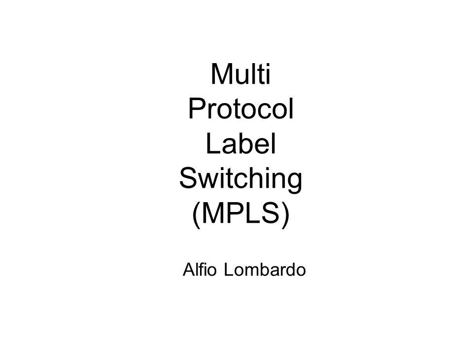 Integrazione DiffServ-MPLS N flussi Dominio DiffServ/MPLS Edge-LSR LSR Edge-LSR DiffServ äaggregazione dei flussi all'ingresso äpiù flussi associati con una classe (identificata dal DSCP) MPLS äaggregazione dei flussi all'ingresso äpiù flussi associati con una sequenza di etichette