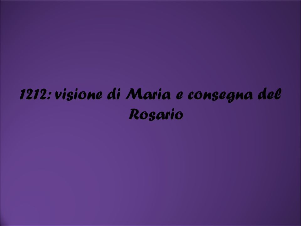 1212: visione di Maria e consegna del Rosario