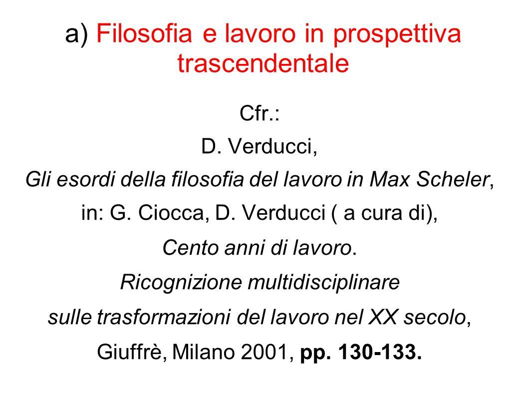 b) La filosofia del lavoro in senso oggettivo Cfr.: Verducci, Gli esordi della filosofia del lavoro in Max Scheler, op.
