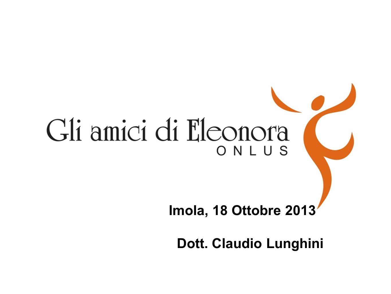 Imola, 18 Ottobre 2013 Dott. Claudio Lunghini