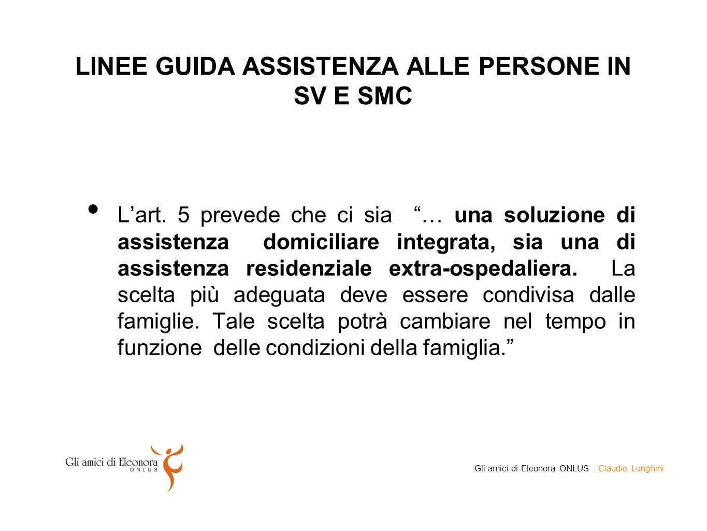 Gli amici di Eleonora ONLUS - Claudio Lunghini LINEE GUIDA ASSISTENZA ALLE PERSONE IN SV E SMC All'art.