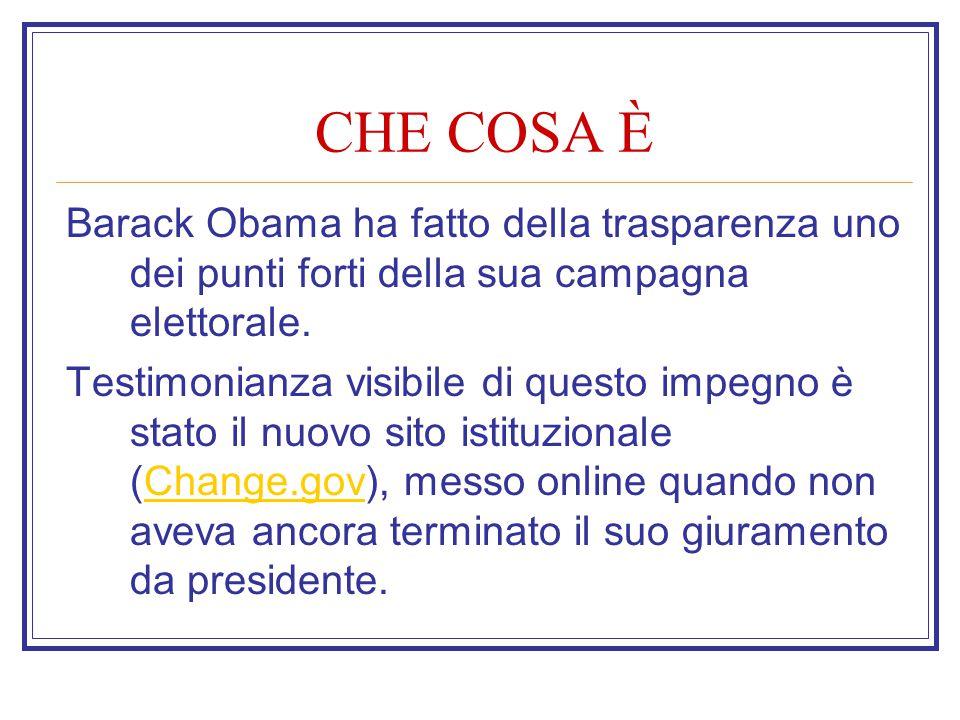 CHE COSA È Barack Obama ha fatto della trasparenza uno dei punti forti della sua campagna elettorale.