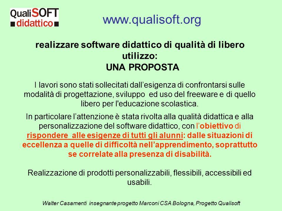 www.qualisoft.org Walter Casamenti insegnante progetto Marconi CSA Bologna, Progetto Qualisoft realizzare software didattico di qualità di libero util
