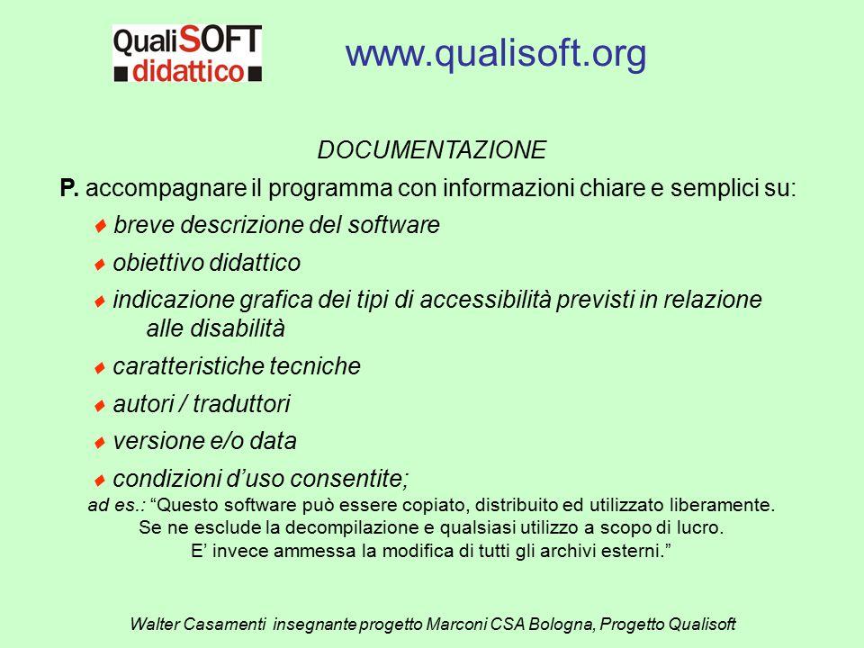 www.qualisoft.org Walter Casamenti insegnante progetto Marconi CSA Bologna, Progetto Qualisoft DOCUMENTAZIONE P. accompagnare il programma con informa