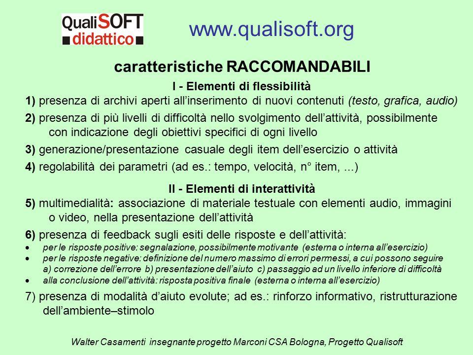 www.qualisoft.org Walter Casamenti insegnante progetto Marconi CSA Bologna, Progetto Qualisoft caratteristiche RACCOMANDABILI I - Elementi di flessibi
