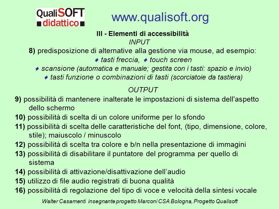 www.qualisoft.org Walter Casamenti insegnante progetto Marconi CSA Bologna, Progetto Qualisoft III - Elementi di accessibilità INPUT 8) predisposizion