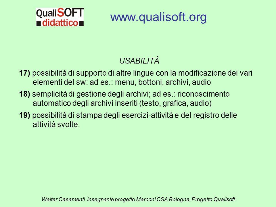 www.qualisoft.org Walter Casamenti insegnante progetto Marconi CSA Bologna, Progetto Qualisoft USABILITÀ 17) possibilità di supporto di altre lingue c