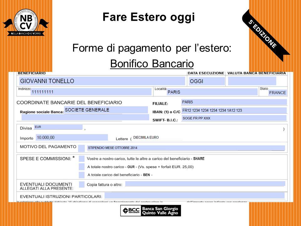 Fare Estero oggi Forme di pagamento per l'estero: Bonifico Bancario