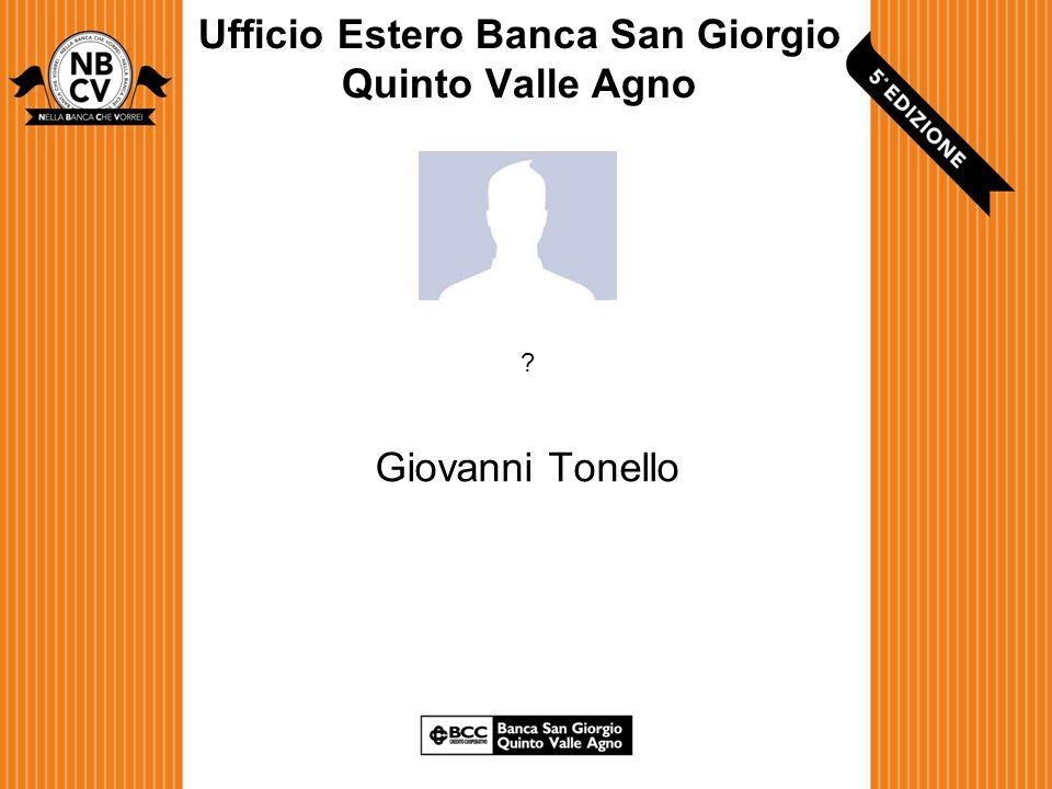 Ufficio Estero Banca San Giorgio Quinto Valle Agno Giovanni Tonello