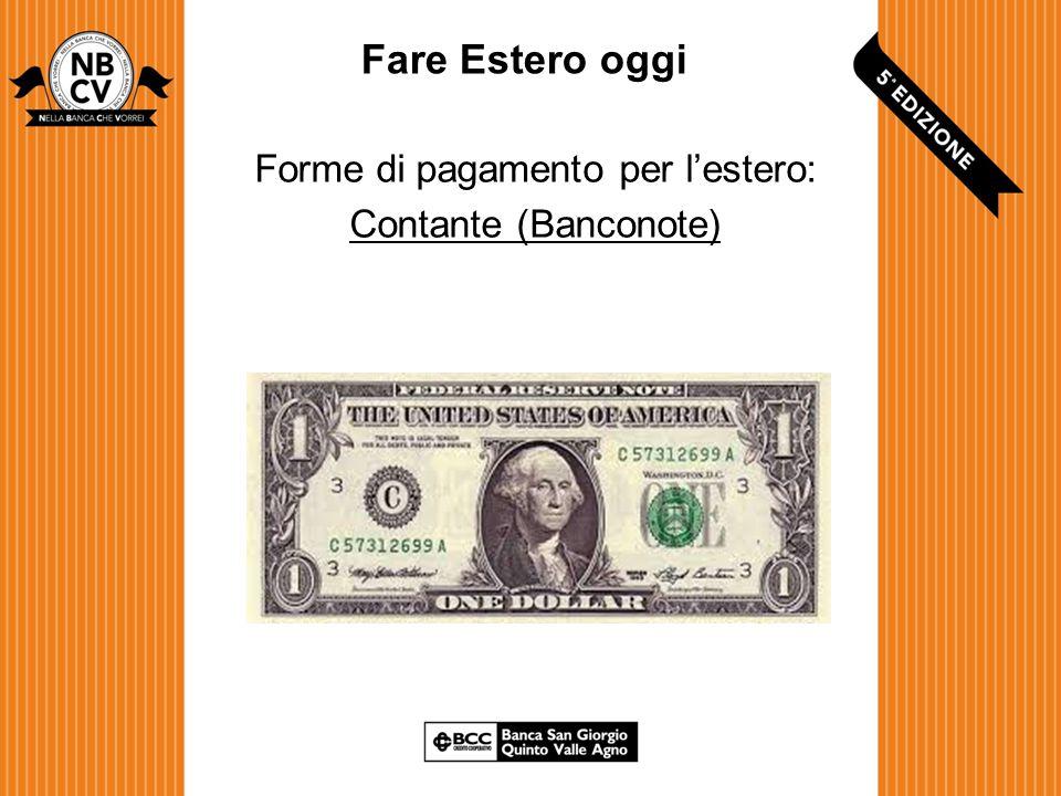Fare Estero oggi Forme di pagamento per l'estero: Contante (Banconote)
