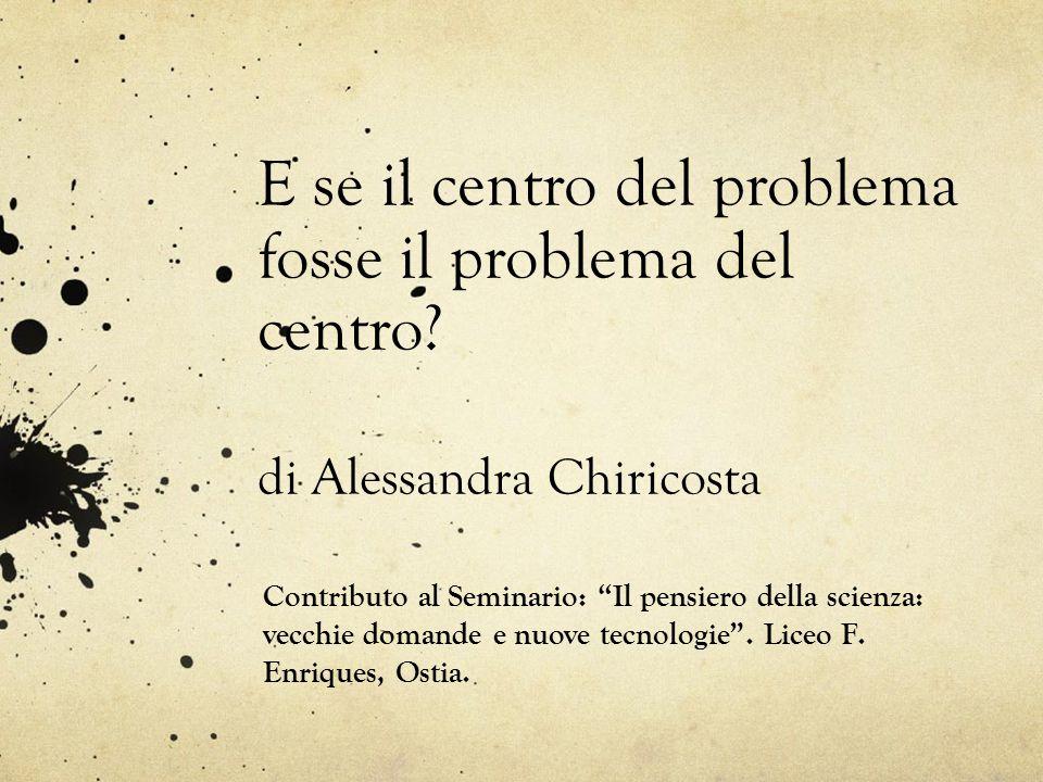 E se il centro del problema fosse il problema del centro.