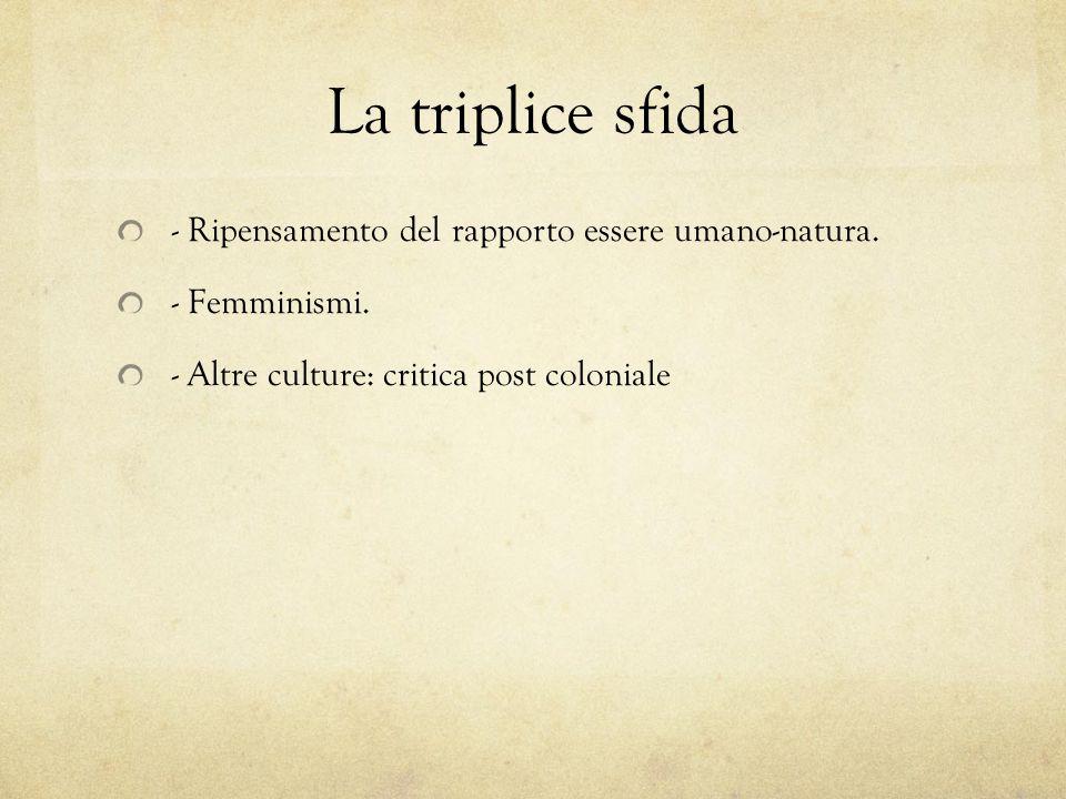 La triplice sfida - Ripensamento del rapporto essere umano-natura.