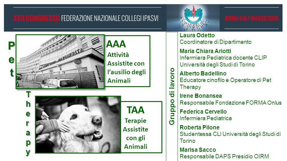 AAA Attività Assistite con l'ausilio degli Animali PetPetPetPet TAA Terapie Assistite con gli Animali Laura Odetto Coordinatore di Dipartimento Maria