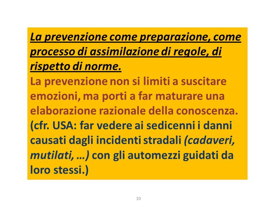 La prevenzione come preparazione, come processo di assimilazione di regole, di rispetto di norme.