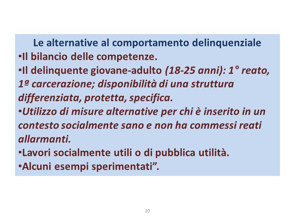 Le alternative al comportamento delinquenziale Il bilancio delle competenze.