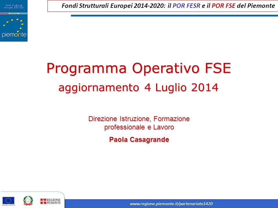 Fondi Strutturali Europei 2014-2020: il POR FESR e il POR FSE del Piemonte www.regione.piemonte.it/partenariato1420 Programma Operativo FSE aggiorname