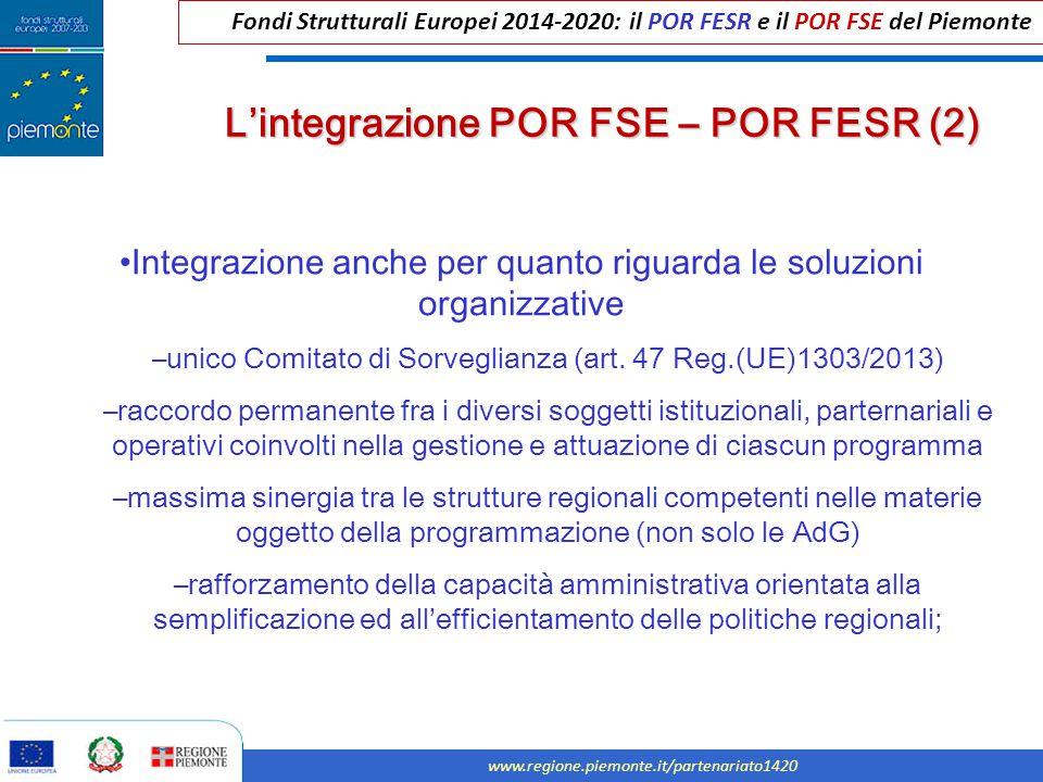 Fondi Strutturali Europei 2014-2020: il POR FESR e il POR FSE del Piemonte www.regione.piemonte.it/partenariato1420 L'integrazione POR FSE – POR FESR