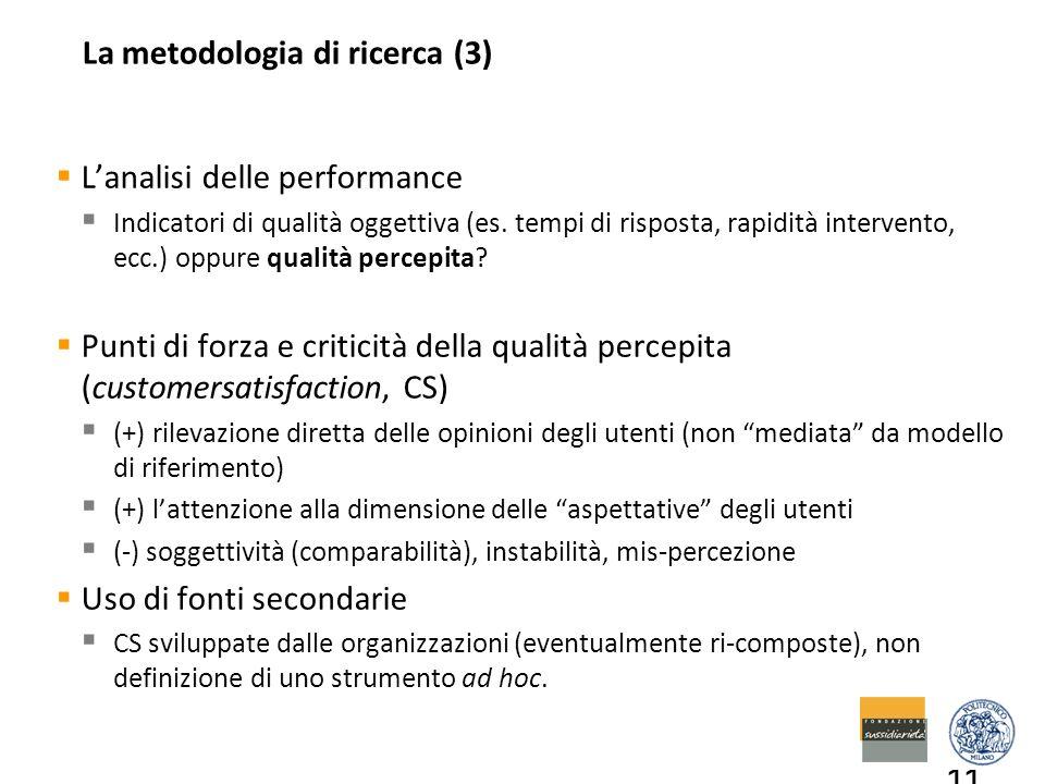 La metodologia di ricerca (3)  L'analisi delle performance  Indicatori di qualità oggettiva (es.