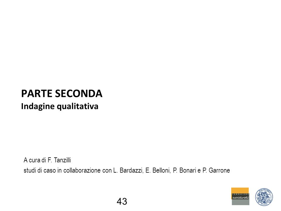 43 PARTE SECONDA Indagine qualitativa A cura di F.