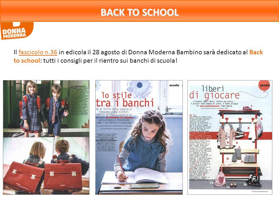 BACK TO SCHOOL Il fascicolo n.36 in edicola il 28 agosto di Donna Moderna Bambino sarà dedicato al Back to school: tutti i consigli per il rientro sui banchi di scuola!