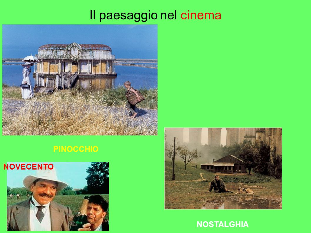 Il paesaggio nel cinema PINOCCHIO NOSTALGHIA NOVECENTO